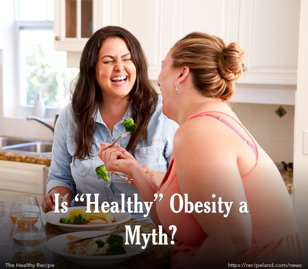 "Is ""Healthy"" Obesity a Myth?"