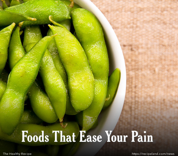 Foods That Ease Your Pain