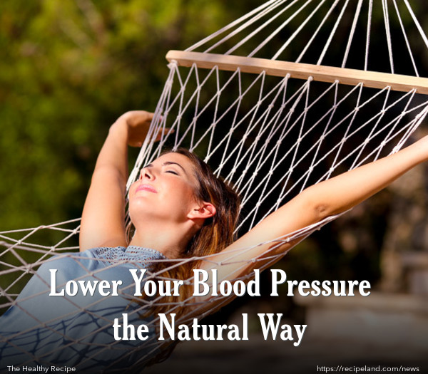 Lower Your Blood Pressure the Natural Way