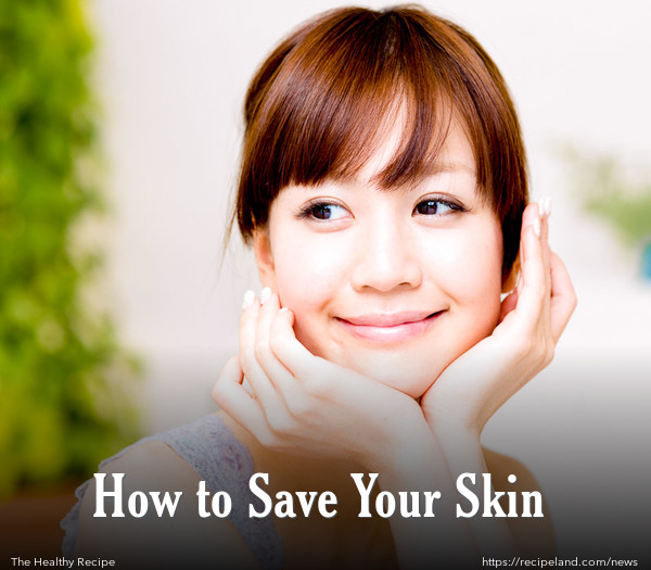 How to Save Your Skin