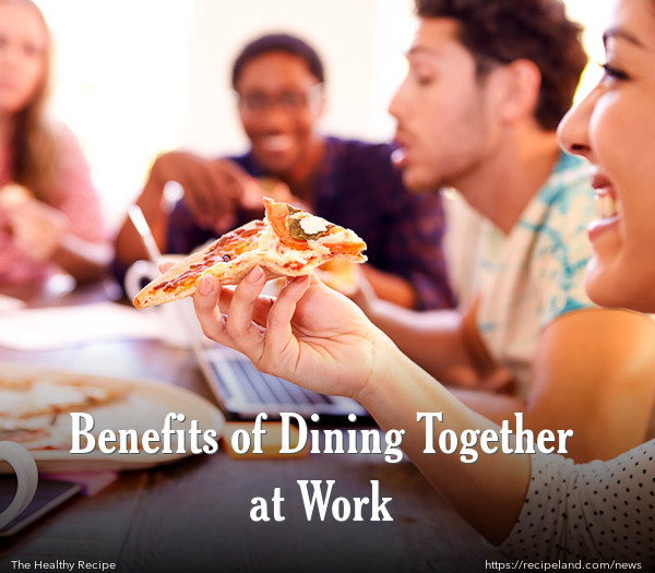 Benefits of Dining Together at Work