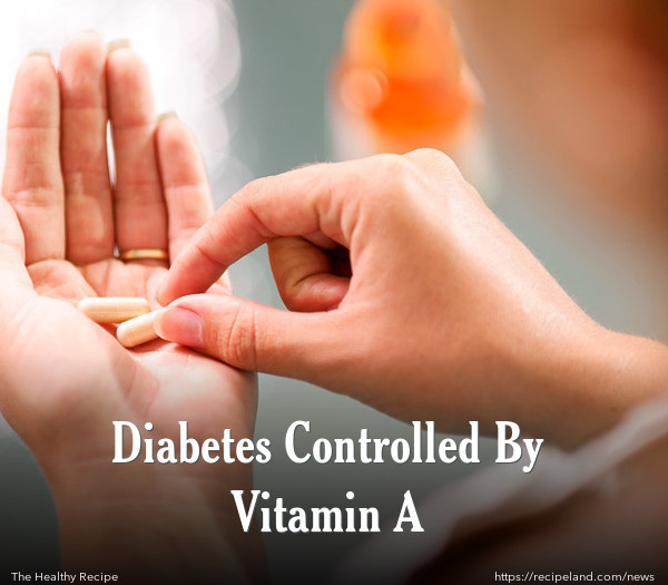 Diabetes Controlled By Vitamin A
