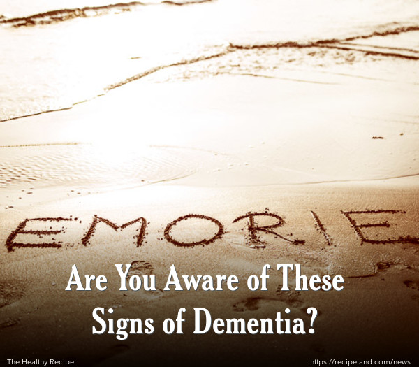 Are You Aware of These Signs of Dementia?