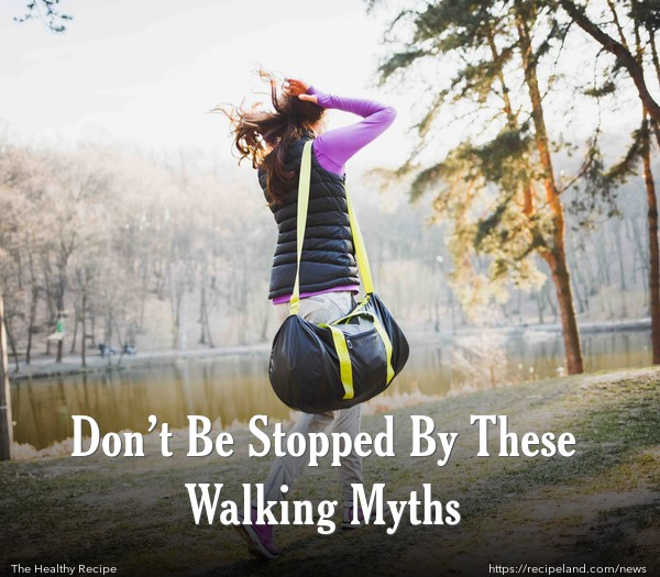 Don't Be Stopped By These Walking Myths