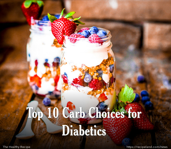 Top 10 Carb Choices for Diabetics