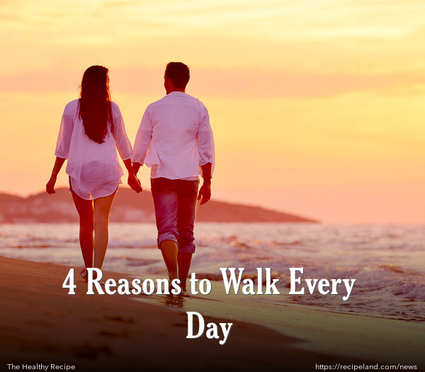 4 Reasons to Walk Every Day