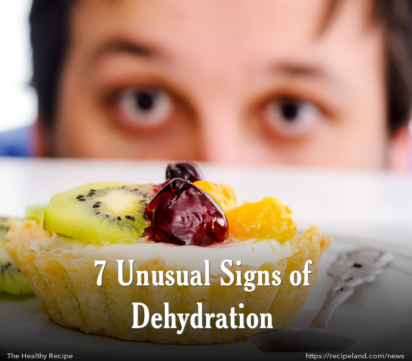 7 Unusual Signs of Dehydration