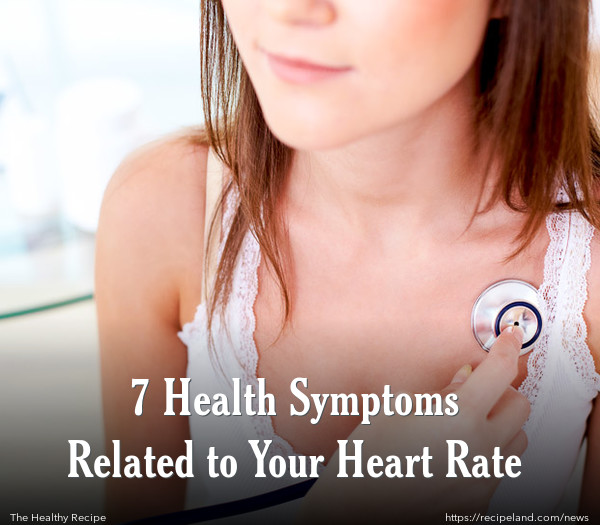 7 Health Symptoms Related to Your Heart Rate
