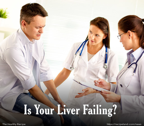 Is Your Liver Failing?