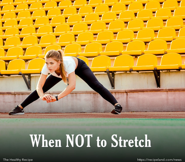 When NOT to Stretch