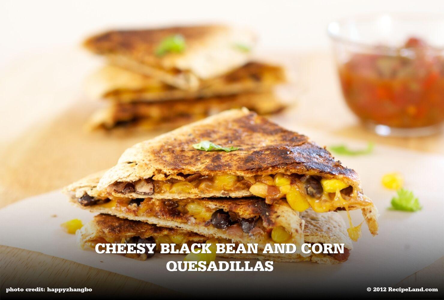 Cheesy Black Bean and Corn Quesadillas