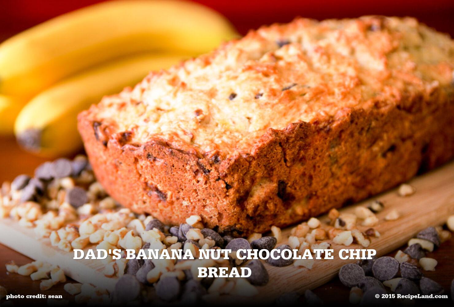 Dad's Banana Nut Chocolate Chip Bread