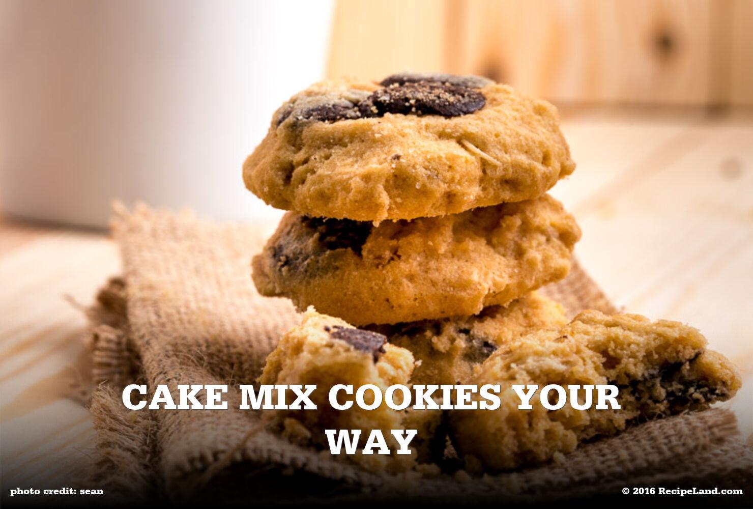 Cake Mix Cookies Your Way